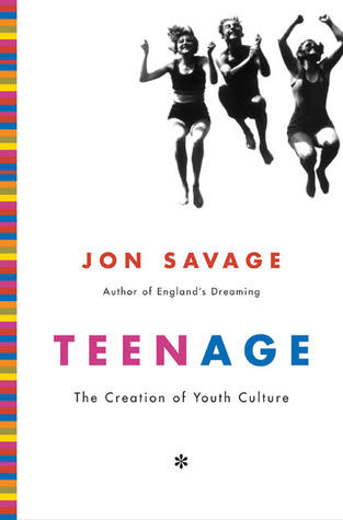 Teenage by Jon Savage