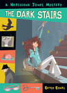 The Dark Stairs (Herculeah Jones Mysteries, #1)