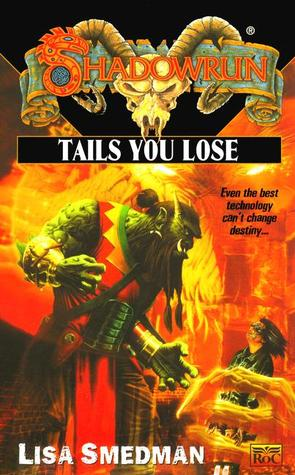 Tails you Lose by Lisa Smedman