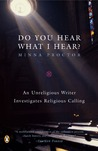 Do You Hear What I Hear?: An Unreligious Writer Investigates Religious Calling