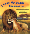 I Love My Daddy Because...