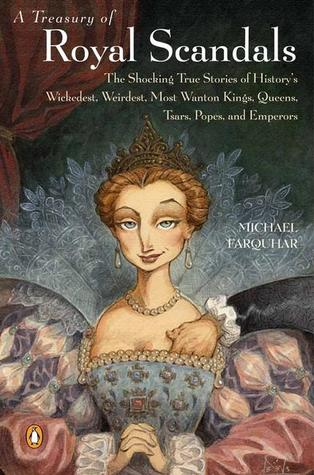 A Treasury of Royal Scandals by Michael Farquhar