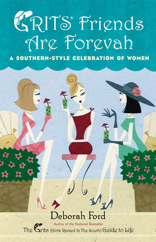 Grits Friends Are Forevah: A Southern-Style Celebration of Women
