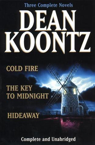 Cold Fire / Hideaway / The Key to Midnight by Dean Koontz