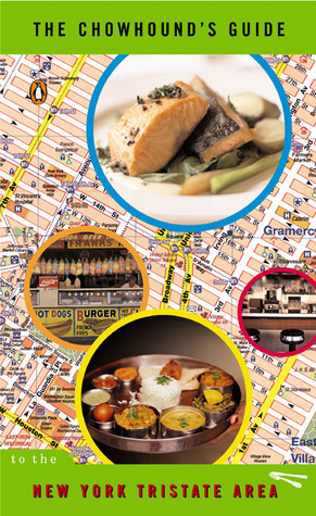 The Chowhound's Guide to the New York Tristate Area by Chowhound
