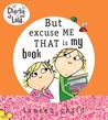 Charlie and Lola: But Excuse Me That is My Book (Charlie and Loal)
