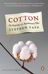 Cotton: The Biography of a Revolutionary Fiber