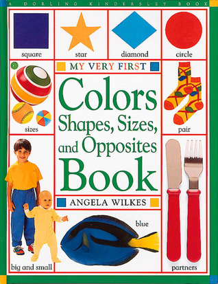 Colors, Shapes, Sizes, and Opposites Book