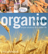 Organic Living: Simple Solutions for a Better Life