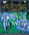 The American Horticultural Society Encyclopedia of Plants and Flowers