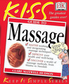 KISS Guide to Massage (Keep It Simple Series)