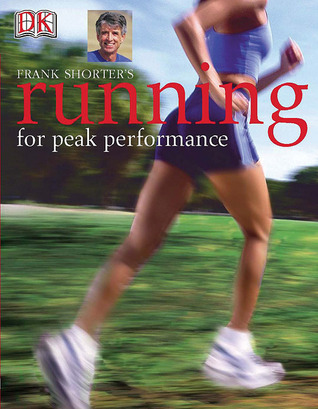 Frank Shorter's Running for Peak Performance