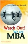 Watch Out! We Are MBA