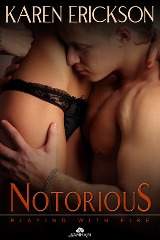 Notorious (Playing With Fire, #4)