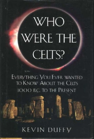 Who Were the Celts? by Kevin Duffy — Reviews, Discussion ...