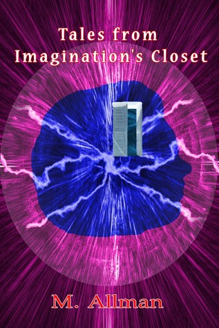 Tales from Imagination's Closet by M. Allman