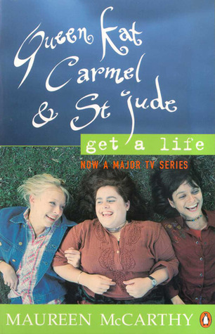 Queen Kat, Carmel and St. Jude Get a Life by Maureen McCarthy