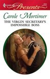 The Virgin Secretary's Impossible Boss by Carole Mortimer