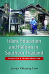 Islam, Education and Reform in Southern Thailand: Tradition and Transformation