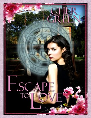 Escape to Love by Cher Green