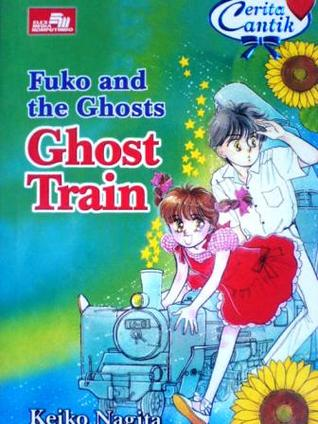 Fuko and the Ghost : Ghost Train