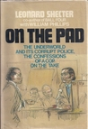 On the Pad: The Underworld and Its Corrupt Police; Confessions of a Cop on the Take