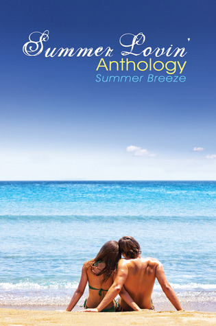 Summer Lovin' Anthology by Hannah Downing