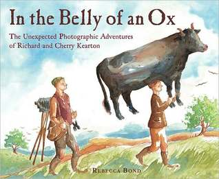 In the Belly of an Ox: The Unexpected Photographic Adventures of Richard and Cherry Kearton