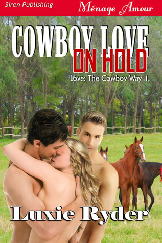 Cowboy Love on Hold by Luxie Ryder