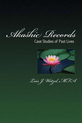 Akashic Records by Lois J. Wetzel