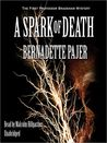 A Spark of Death: The First Professor Bradshaw Mystery