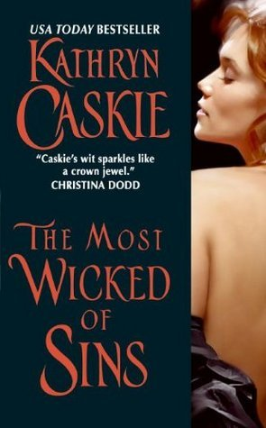 The Most Wicked of Sins by Kathryn Caskie