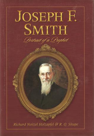 Joseph F. Smith: Portrait of a Prophet