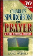 Charles Spurgeon on Prayer by Lance Wubbels
