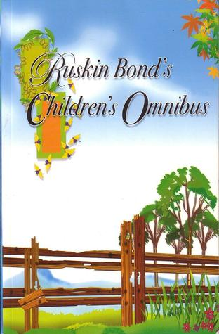 The Ruskin Bond Children's Omnibus by Ruskin Bond