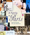 A Family in Paris: Stories of Food, Life and Adventure