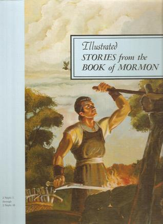 Illustrated Stories from the Book of Mormon: Vol. 4 (2 Nephi 1 - 2 Nephi 33)