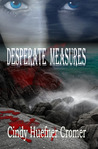 DESPERATE MEASURES by Cindy Cromer