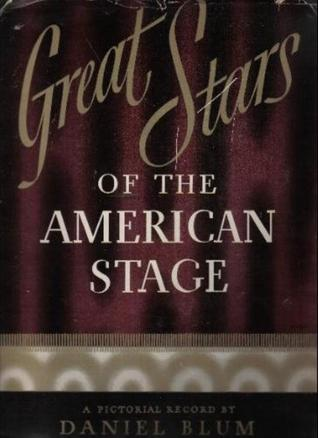 Great Stars of the American Stage: A Pictorial Record
