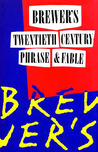 Brewer's Dictionary Of 20th Century Phrase And Fable