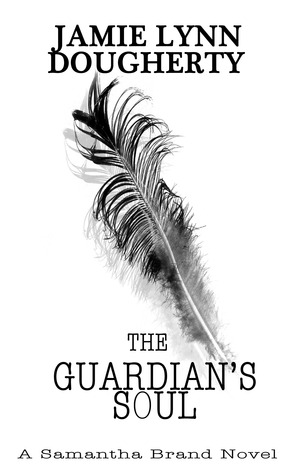The Guardian's Soul (Samantha Brand, #2)