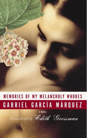 Memories of My Melancholy Whores by Gabriel García Márquez