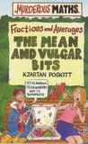 The Mean and Vulgar Bits: Fractions and Averages (Murderous Maths)