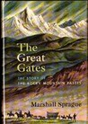 The Great Gates: The Story of the Rocky Mountain Passes