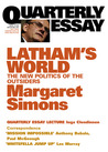 Latham's World: The New Politics Of The Outsiders (Quarterly Essay #15)