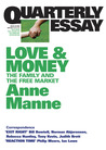 Love & Money: The Family and the Free Market (Quarterly Essay #29)