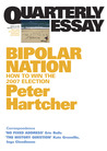 Bipolar Nation: How to Win the 2007 Election (Quarterly Essay #25)