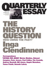 The History Question: Who Owns The Past? (Quarterly Essay #23)