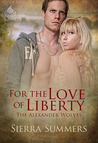 For the Love of Liberty (The Alexander Wolves, #2)