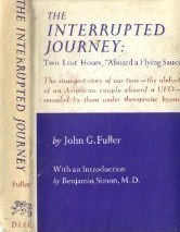 The Interrupted Journey: Two Lost Hours Aboard a Flying Saucer